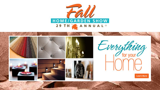 29th Fall Home/Garden Show